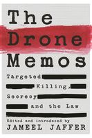 Drone Memos, Edited by, Introduced by Jameel Jaffer