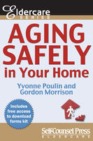 Aging Safely In Your Home, Gordon Morrison, Yvonne Poulin