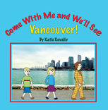 Come With Me and We'll See Vancouver!, Katie Kovaliv