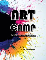Art Camp – Creative Lessons for Children, Eric Gibbons