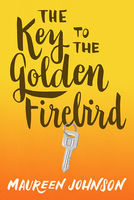 The Key to the Golden Firebird, Maureen Johnson