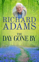 The Day Gone By, Richard Adams