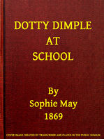 Dotty Dimple at School, Sophie May