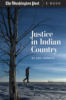 Justice in Indian Country, Sari Horwitz, The Washington Post