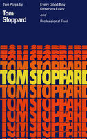 Every Good Boy Deserves Favor and Professional Foul, Tom Stoppard