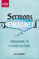Sermons Reimagined, Rick Chromey