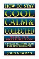 How to Stay Cool, Calm and Collected, John Newman