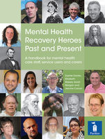 Mental Health Recovery Heroes Past and Present, Elizabeth Wakely, Sarah Morgan, Sophie Davies