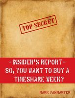 Insider's Report – So, You Want to Buy a Timeshare Week?, Mark Vanmarter