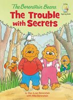 The Berenstain Bears: The Trouble with Secrets, Jan Berenstain w, Mike Berenstain, Stan Berenstain