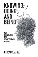 Knowing, Doing, and Being, Chris Clarke