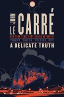 A Delicate Truth: A Novel, John le Carré