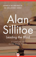 Leading the Blind, Alan Sillitoe