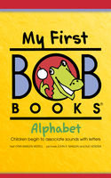My First Bob Books: Alphabet, Lynn Maslen Kertell