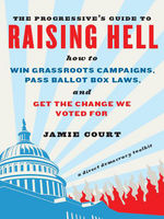 The Progressive's Guide to Raising Hell, Jamie Court