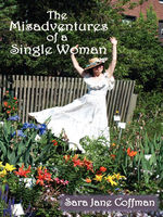 The Misadventures of a Single Woman, Sara Jane Coffman
