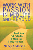 Work with Passion in Midlife and Beyond, Nancy Anderson