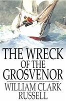 Wreck of the Grosvenor, William Clark Russell