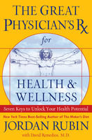 The Great Physician's Rx for Health and Wellness, Jordan Rubin