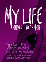 My Life, Anderl Heckmair, Reinhold Messner, Tim Carruthers