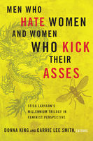 Men Who Hate Women and Women Who Kick Their Asses, Carrie Lee Smith, Donna King