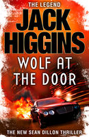The Wolf at the Door (Sean Dillon Series, Book 17), Jack Higgins