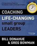 Coaching Life-Changing Small Group Leaders, Bill Donahue