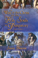 The Way of the Cross for the Holy Souls in Purgatory, Susan Tassone