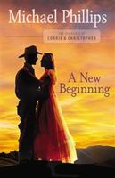 New Beginning (The Journals of Corrie and Christopher Book #2), Michael Phillips