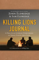 Killing Lions Journal, John Eldredge, Samuel Eldredge