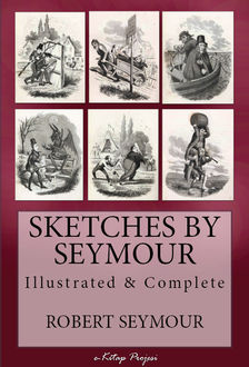 Sketches by Seymour — Complete, Robert Seymour