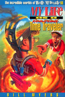 My Life as a Toasted Time Traveler, Bill Myers