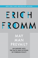May Man Prevail, Erich Fromm