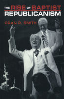 Rise of Baptist Republicanism, Oran P.Smith
