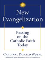 New Evangelization, Cardinal Donald Wuerl