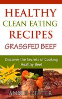Healthy Clean Eating Recipes: Grassfed Beef, Annie Deeter