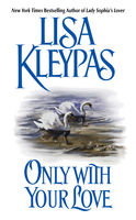 Only With Your Love, Lisa Kleypas