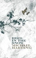 Bird in the Snow, Michael Harding