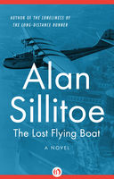 Lost Flying Boat, Alan Sillitoe