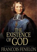 Existence of God, Francois Fénelon