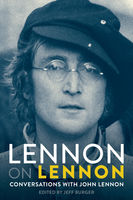 Lennon On Lennon: Conversations With John Lennon, Jeff Burger, John Lennon