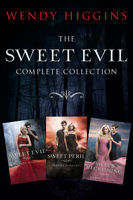 Sweet Evil 3-Book Collection, Wendy Higgins