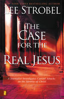 The Case for the Real Jesus, Lee Strobel