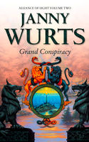 Grand Conspiracy: Second Book of The Alliance of Light (The Wars of Light and Shadow, Book 5), Janny Wurts