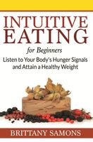 Intuitive Eating For Beginners, Brittany Samons