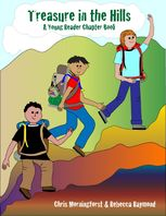 Treasure in the Hills: A Young Reader Chapter Book, Chris Morningforest, Rebecca Raymond