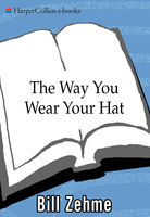 The Way You Wear Your Hat, Bill Zehme