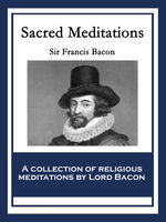 Sacred Meditations, Francis Bacon