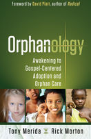 Orphanology, Tony Merida