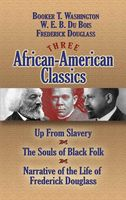 Three African-American Classics, Booker T.Washington, Frederick Douglass, W. E. B. Du Bois